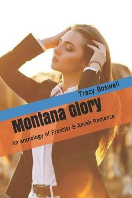 Montana Glory by Tracy Boswell