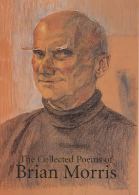 The Collected Poems of Brian Morris by Brian Robert Morris image