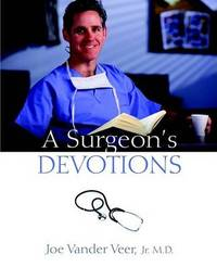 A Surgeon's Devotions by Joe Vander Veer, Jr image