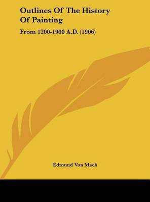 Outlines of the History of Painting: From 1200-1900 A.D. (1906) by Edmund Von Mach image