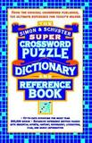 The Simon & Schuster Super Crossword Puzzle Dictionary Reference Book by Seth Godin
