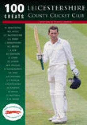 Leicestershire County Cricket Club by Dennis Lambert