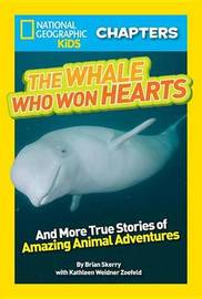 The Whale Who Won Hearts! by Brian Skerry