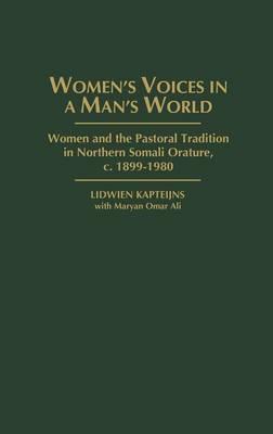 Women's Voices in A Man's World by Lidwien Kapteijns