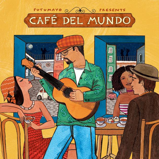 Putumayo Presents - Café Del Mundo