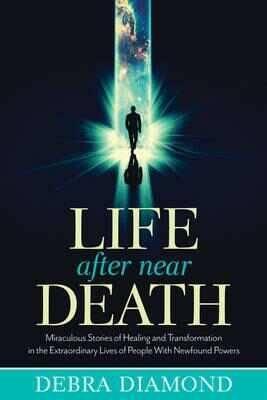 Life After Near Death by Debra Diamond