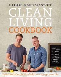 Clean Living Cookbook by Luke Hines