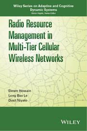 Radio Resource Management in Multi-Tier Cellular Wireless Networks by Ekram Hossain