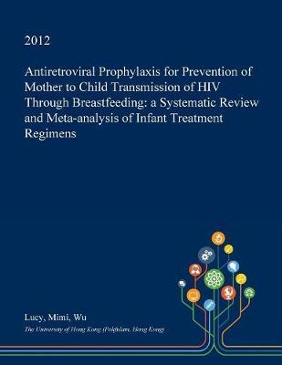 Antiretroviral Prophylaxis for Prevention of Mother to Child Transmission of HIV Through Breastfeeding by Lucy Mimi Wu image