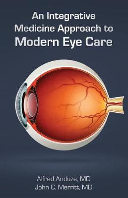 An Integrative Medicine Approach to Modern Eye Care by Alfred Anduze