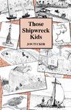 Those Shipwreck Kids by Jon, Tucker