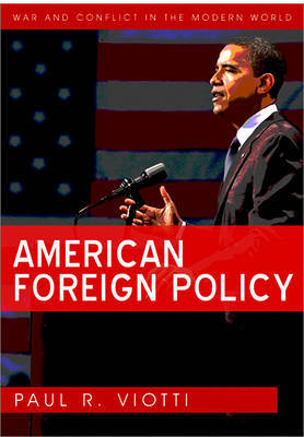American Foreign Policy by Paul R. Viotti