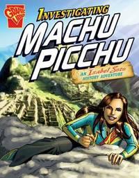 Investigating Machu Picchu by Emily Sohn