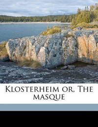 Klosterheim Or, the Masque by Thomas De Quincey