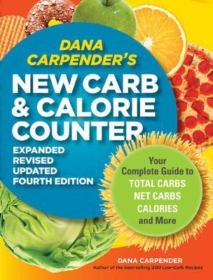 Dana Carpender's New Carb and Calorie Counter by Dana Carpender image