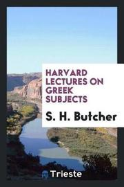 Harvard Lectures on Greek Subjects by S H Butcher image