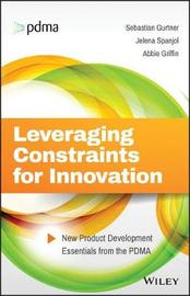 Leveraging Constraints for Innovation by Sebastian Gurtner