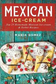 Mexican Ice-Cream by Maria Gomez