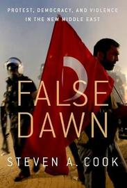 False Dawn by Steven A Cook