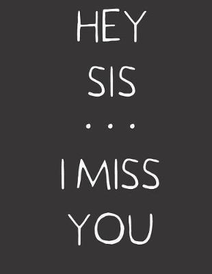 Hey Sis - I Miss You by Hope Noble