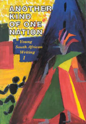 Another Kind of One Nation: Young South African Writing: Vol 1 image