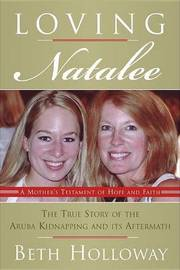 Loving Natalee: A Mother's Testament of Hope and Faith by Beth Holloway image