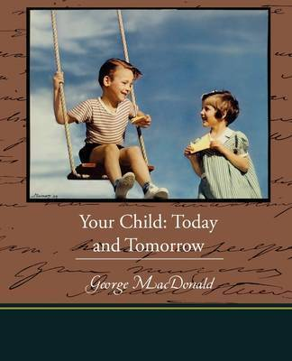 Your Child: Today and Tomorrow by Sidonie Matzner Gruenberg