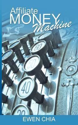 Affiliate Money Machine by Ewen Chia