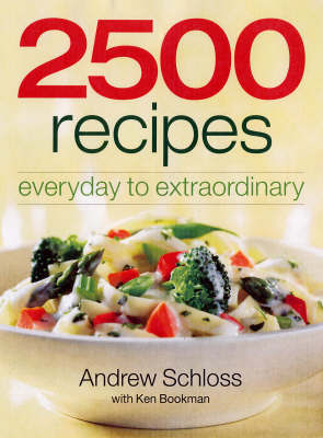 2500 Recipes by Andrew Schloss