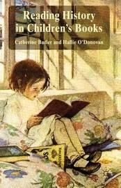 Reading History in Children's Books by catherine butler