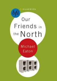 Our Friends in the North by Michael Eaton image