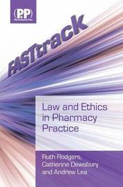 FASTtrack: Law and Ethics in Pharmacy Practice by Ruth Rodgers image