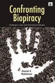 Confronting Biopiracy by Daniel F. Robinson