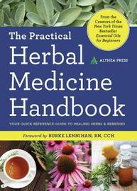 The Practical Herbal Medicine Handbook by Althea Press