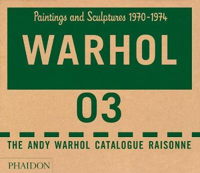 The Andy Warhol Catalogue Raisonne, Paintings and Sculptures 1970-1974 by Andy Warhol Foundation