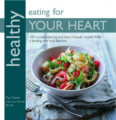 Healthy Eating for Your Heart by Chef Paul Gayler image