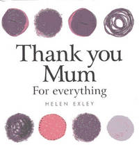 Thank You Mum for Everything by Helen Exley