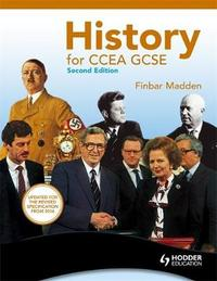 History for CCEA GCSE Second Edition by Finbar Madden