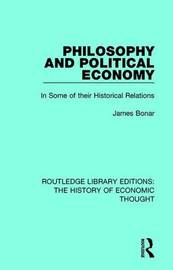 Philosophy and Political Economy by James Bonar