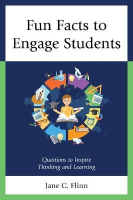 Fun Facts to Engage Students by Jane C Flinn