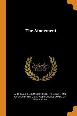 The Atonement by Archibald Alexander Hodge image
