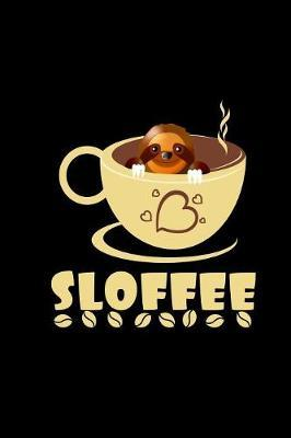 Sloffee by Funny Sloth Lover Gifts Publishing