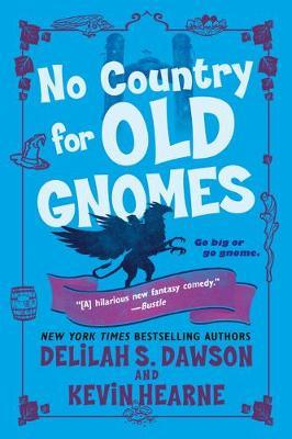 No Country for Old Gnomes by Kevin Hearne