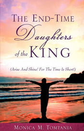 The End-Time Daughters of the King by Monica M Tomtania image