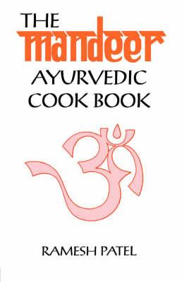 The Mandeer Ayurvedic Cookbook by Ramesh Patel image