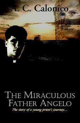 The Miraculous Father Angelo by A. C. Calonico image