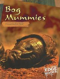 Bog Mummies: Preserved in Peat by Charlotte Wilcox image