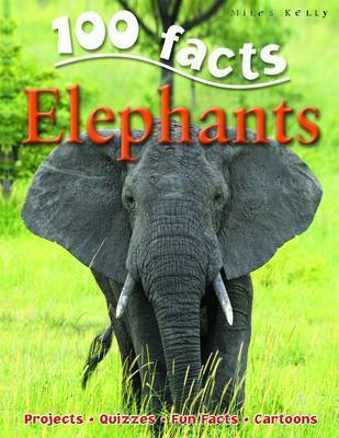 100 Facts - Elephants by Miles Kelly