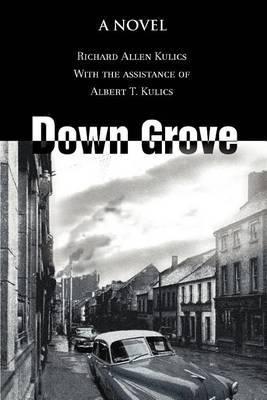 Down Grove by Richard Allen Kulics