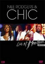 Nile Rodgers And Chic - Live At Montreux 2004 on DVD